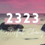 Angel Number 2323 – 3 True Meanings & Why You're Seeing It